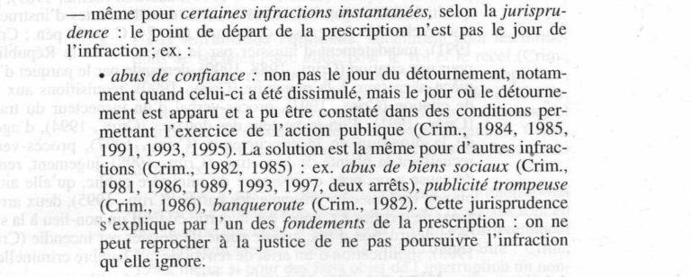 La prescription de l'abus de confiance commence le jour où le détournement est apparu et a pu être constaté dans des conditions permettant l'exercice de l'action publique ( Crim., 1984, 1985, 1991,1993, 1995 )